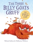 The Three Billy Goats Gruff—the FULL Story Cover Image