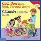 Cool Down and Work Through Anger/Cálmate y supera la ira (Learning to Get Along®) Cover Image