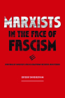 Marxists in the Face of Fascism: Writings by Marxists on Fascism from the Inter-War Period Cover Image