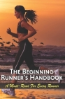 The Beginning Runner's Handbook: A Must-Read For Every Runner: Running Books 2020 Cover Image