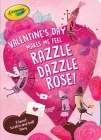 Valentine's Day Makes Me Feel Razzle Dazzle Rose!: A Sweet Scratch-and-Sniff Story (Crayola) Cover Image