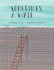 Sometimes a Wall... Cover Image