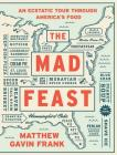 The Mad Feast: An Ecstatic Tour through America's Food Cover Image