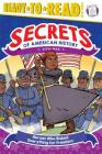 Heroes Who Risked Everything for Freedom: Civil War (Secrets of American History) Cover Image