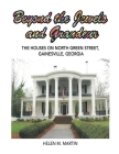Beyond the Jewels and Grandeur: The Houses on North Green Street, Gainesville, Georgia Cover Image