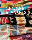 The Art of Crochet Blankets: 18 Projects Inspired by Modern Makers Cover Image