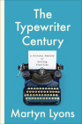 The Typewriter Century: A Cultural History of Writing Practices (Studies in Book and Print Culture) Cover Image