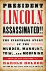 President Lincoln Assassinated!!: the Firsthand Story of the Murder, Manhunt, Tr: A Library of America Special Publication Cover Image