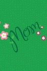 Mom II Notebook, Blank Write-in Journal, Dotted Lines, Wide Ruled, Medium (A5) 6 x 9 In (Green) Cover Image