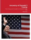 Ancestry of Donald Trump: From Kings and Crusaders to President of the USA Cover Image