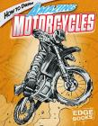 How to Draw Amazing Motorcycles (Edge Books: Drawing Cool Stuff) Cover Image