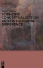 Scientific Conceptualization and Ontological Difference Cover Image