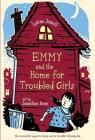Emmy and the Home for Troubled Girls (Emmy and the Rat #2) Cover Image
