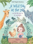 A Wild Day at the Zoo / Un Día Salvaje en el Zoológico - Spanish Edition: Children's Picture Book Cover Image