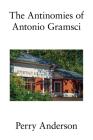 The Antinomies of Antonio Gramsci Cover Image