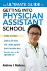The Ultimate Guide to Getting Into Physician Assistant School Cover Image