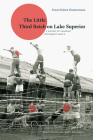 The Little Third Reich on Lake Superior: A History of Canadian Internment Camp R Cover Image