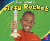 How to Build a Fizzy Rocket (Pebble Plus: Hands-On Science Fun) Cover Image