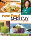 Raw Food Made Easy for 1 or 2 People: Second Edition, 2020 Cover Image