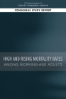 High and Rising Mortality Rates Among Working-Age Adults Cover Image