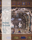 Making the Scene: A History of Stage Design and Technology in Europe and the United States Cover Image