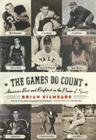 The Games Do Count: America's Best and Brightest on the Power of Sports Cover Image