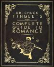 Dr. Chuck Tingle's Complete Guide To Romance Cover Image