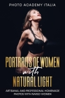 Portraits of women with Natural Light: Artisanal and Professional Homemade Photos with Naked Women Cover Image