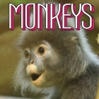 Monkeys: A gorgeous book featuring monkeys from all around the world, including Japan, Vietnam, Bali and Sri Lanka Cover Image