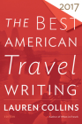 The Best American Travel Writing 2017 (The Best American Series ®) Cover Image