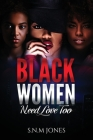Black Women Need Love Too: Relationships, Self-Love and Community Cover Image