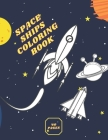 Space Ships Coloring Book: Rockets Flight Gagarin Stars Space Figures Cover Image
