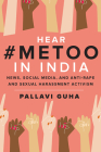 Hear #metoo in India: News, Social Media,  and Anti-Rape and Sexual Harassment Activism Cover Image
