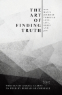 The Art of Finding Truth: One Man's Journey Through Love, Life, Grief and Joy Cover Image