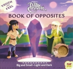 The Dark Crystal: Touch and Feel Book of Opposites (PlayPop) Cover Image