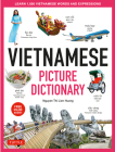 Vietnamese Picture Dictionary: Learn 1,500 Vietnamese Words and Expressions - For Visual Learners of All Ages (Includes Online Audio) Cover Image