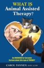 What Is Animal Assisted Therapy?: An Overview for Everyone Curious about this type of Therapy Cover Image