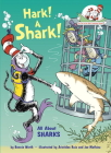 Hark! A Shark!: All About Sharks (Cat in the Hat's Learning Library) Cover Image
