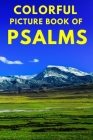Colorful Picture Book of Psalms: Large Print Bible Verse About God's Love And Faithfulness - A Gift Book for Seniors With Dementia - Parkinson's, Alzh Cover Image