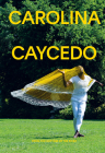 Carolina Caycedo: From the Bottom of the River Cover Image