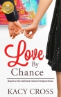 Love by Chance: Based on the Hallmark Channel Original Movie Cover Image