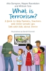 What Is Terrorism?: A Book to Help Parents, Teachers and Other Grown-Ups Talk with Kids about Terror Cover Image