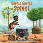 Gurgle Gurgle Splat! Cover Image