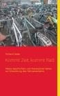 Kommt Zeit, kommt Rad: Kleine Geschichten und interessante Fakten zur Entwicklung des Fahrradverkehrs Cover Image