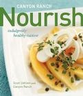 Canyon Ranch: Nourish: Indulgently Healthy Cuisine Cover Image