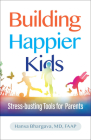 Building Happier Kids: Stress-busting Tools for Parents Cover Image