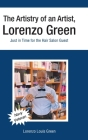 The Artistry of an Artist, Lorenzo Green: Just in Time for the Hair Salon Guest Cover Image