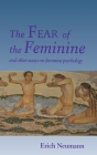 The Fear of the Feminine: And Other Essays on Feminine Psychology Cover Image