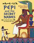Pepi and the Secret Names: Help Pepi Crack the Hieroglyphic Code Cover Image