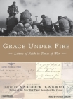 Grace Under Fire: Letters of Faith in Times of War Cover Image